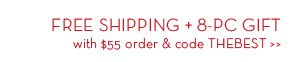 FREE 8-PC DELUXE GIFT plus Free Shipping with ANY $55 order & code THEBEST.