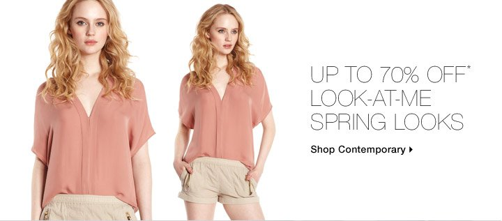 Up To 70% Off* Look-At-Me Spring Looks
