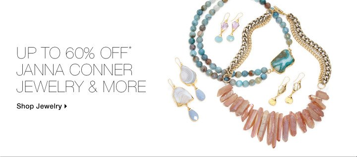 Up To 60% Off* Janna Conner Jewelry & More
