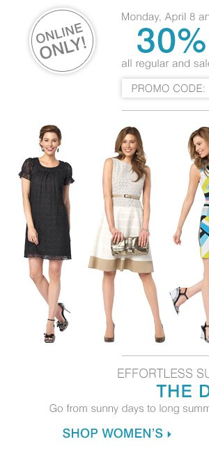 TWO DAYS ONLINE ONLY! Monday, April 8 and Tuesday, April 9. 30% off all regular and sale price dresses!** Shop Women's dresses.