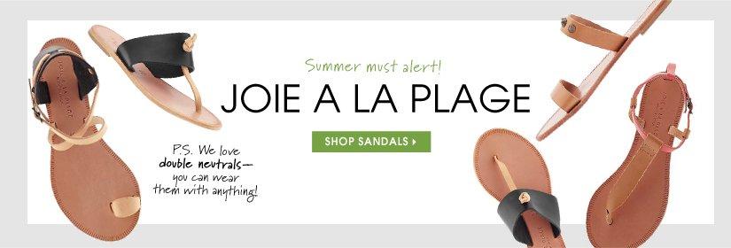 Summer must alert! JOIE A LA PLAGE. SHOP SANDALS.