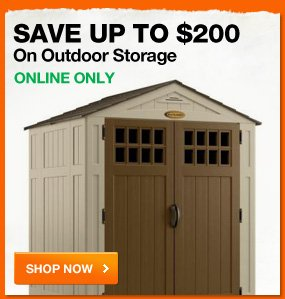 Save up to $200 on outdoor storage