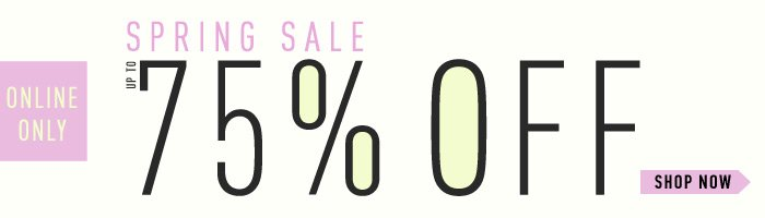 Spring Sale - Up to 75% Off! - Shop Now