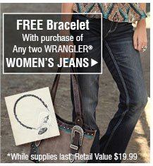 Free Bracelet with purchase of any two Wrangler® Women's Jeans