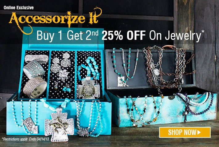 Online Exclusive - Accessorize It - Buy 1 Get 2nd 25% OFF Jewelry