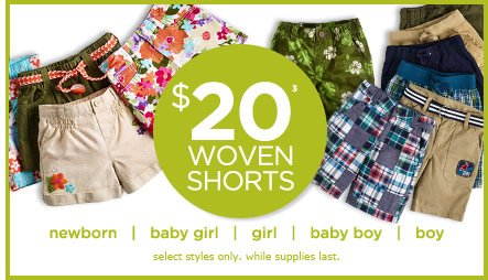 $20 Woven Shorts(3). Select styles only. While supplies last.