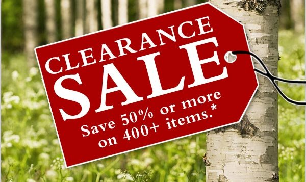 CLEARANCE SALE - Save 50% or more  on 400+ items.*