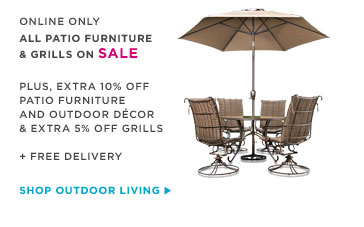 ONLINE ONLY - ALL PATIO FURNITURE & GRILLS ON SALE | SHOP OUTDOOR LIVING