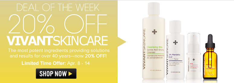 Deal of the Week: 20% off Vivant! The most potent ingredients providing solutions and results for over 40 years—now 20% off! Shop Now>>