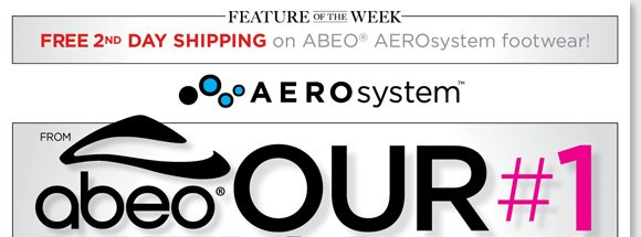 New Feature of the Week! Shop ABEO AEROsystem, our #1 NEW Athletic Shoes featuring innovative air-infused comfort and enjoy FREE 2nd Day Shipping!* ABEO AEROsystem features Vibram® outsoles for maximum grip, channeled air chambers for the ultimate comfort and more! Shop now for the best selection at The Walking Company.