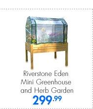 Riverstone Eden Mini Greenhouse and Herb Garden 299.99