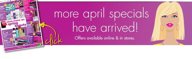 more april specials have arrived!