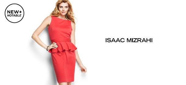 NEW + NOTABLE: ISAAC MIZRAHI, Event Ends April 12, 9:00 AM PT >