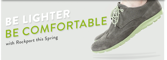 Be Lighter Be Comfortable with Rockport this Spring