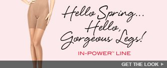 Hello Spring... Hello Gorgeous Legs! In-Power Line. Get the Look.