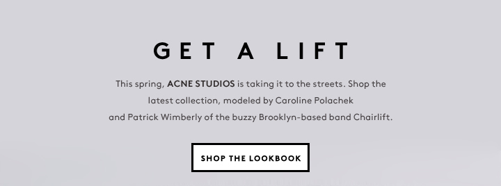 We tapped Brooklyn band Chairlift to show off Acne Studios' latest collection: Shop the lookbook now!