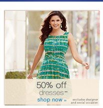 50% off dresses**. Shop now.