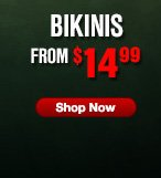 BIKINIS FROM $14.99 | SHOP NOW