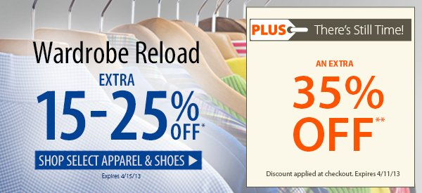 Wardrobe Reload! An Extra 15-25% OFF Select Items! PLUS There's Still Time! An Extra 35% OFF!