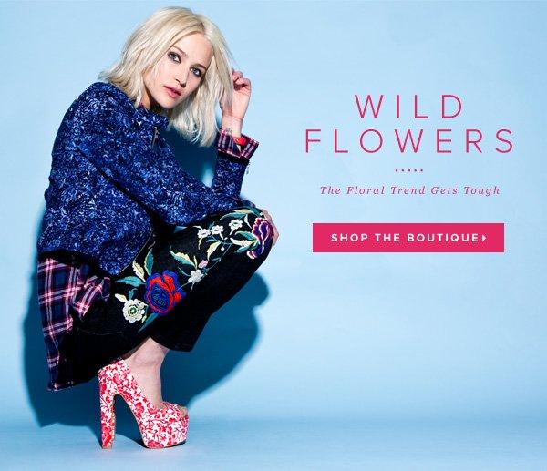 Garden Prints Get Tough in Our Latest Boutique    Shop Wild Flowers >