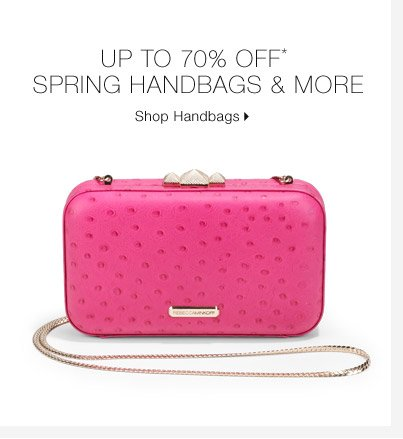 Up to 70% Off* Spring Handbags & More