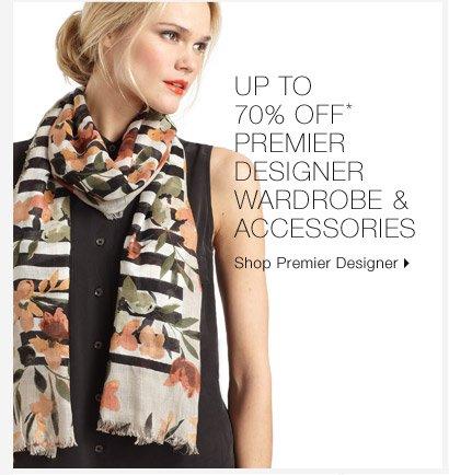 Up To 70% Off* Premier Designer Wardrobe & Accessories