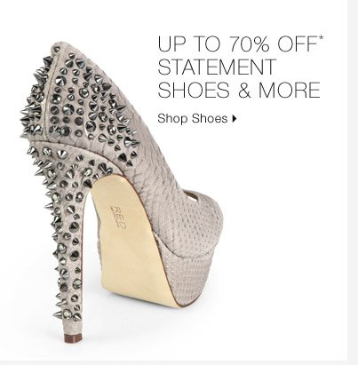 Up To 70% Off* Statement Shoes & More