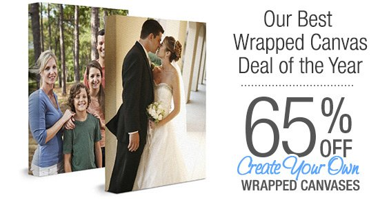 Our Best Wrapped Canvas Deal of the Year! 65% off create your own wrapped canvases.