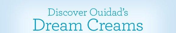 Discover Ouidad's Dream Creams