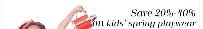 Save 20%-40% on kids' spring playwear