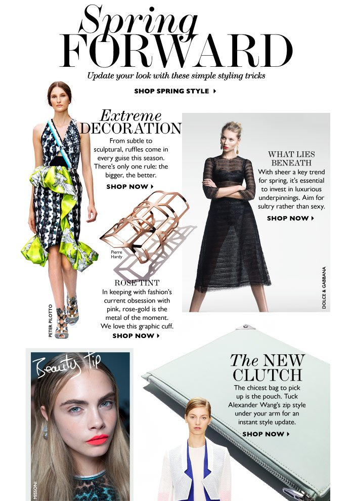SPRING FORWARD Update your look with these simple styling tricks SHOP SPRING STYLE