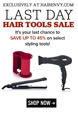 Last Day Hair Tools Sale It's your last chance to save up to 45% on select styling tools! Shop Now>>