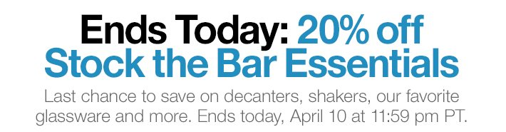 Ends Today: 20% off Stock the Bar  Essentials