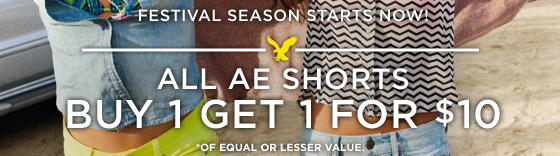 Festival Season Starts Now! All AE Shorts Buy 1 Get 1* For $10 | *Of Equal Or Lesser Value.