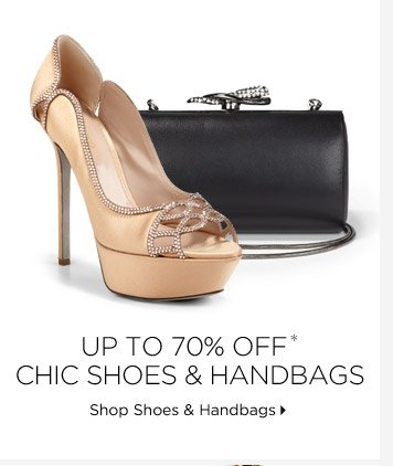 Up To 70% Off* Chic Shoes & Handbags