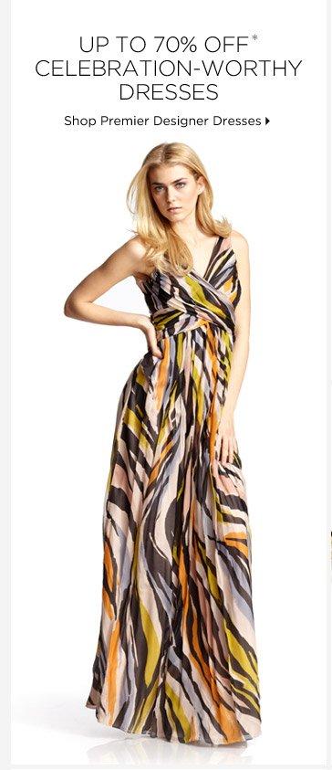 Up To 70% Off* Celebration-Worthy Designer Dresses