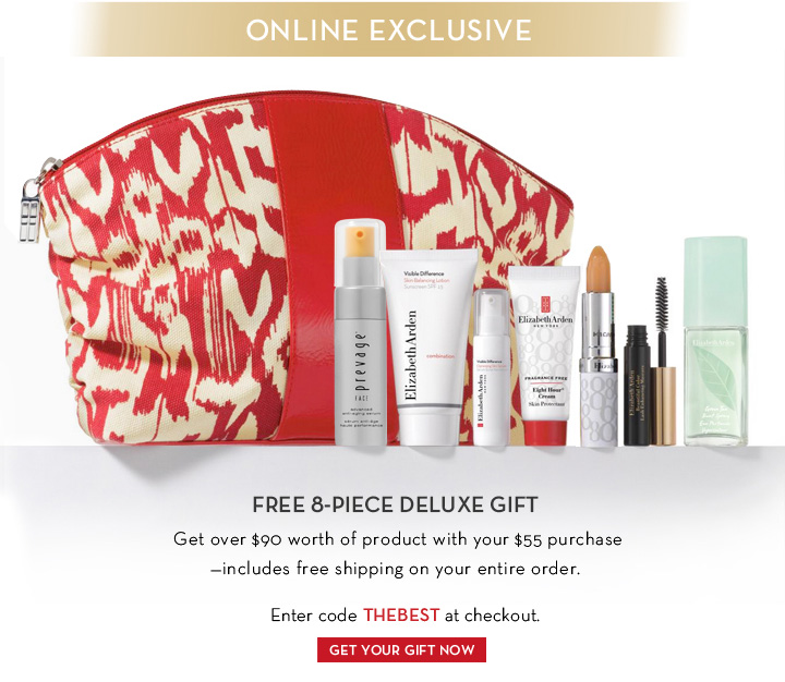 ONLINE EXCLUSIVE. FREE 8-PIECE DELUXE GIFT. Get over $90 worth of product with your $55 purchase - includes free shipping on your entire order. Enter code THEBEST at checkout. GET YOUR GIFT NOW.
