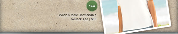 NEW World's Most Comfortable V-Neck Tee | $39