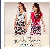 17.99 girl's maxi dresses**. Shop now.