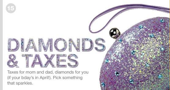 DIAMONDS & TAXES