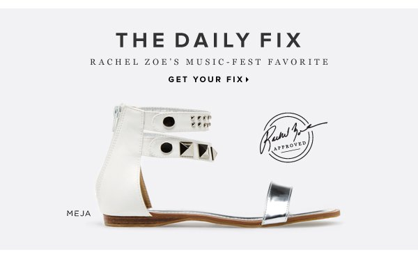 The Daily Fix: Meja - Rachel Zoe's Music-Fest Favorite!     Get Your Fix >