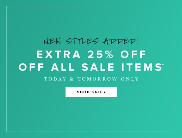 Extra 25% Off So Many New Sale Items!  Hurry... Ends Tomorrow    Shop Now >