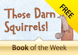 Free Book of the Week: Those Darn Squirrels!