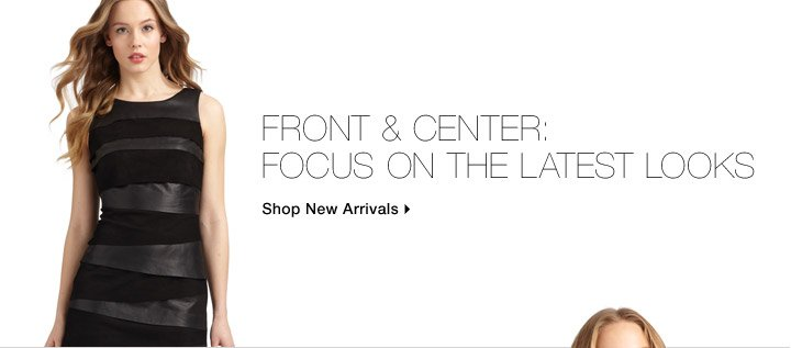 Front & Center: Focus On The Latest Looks