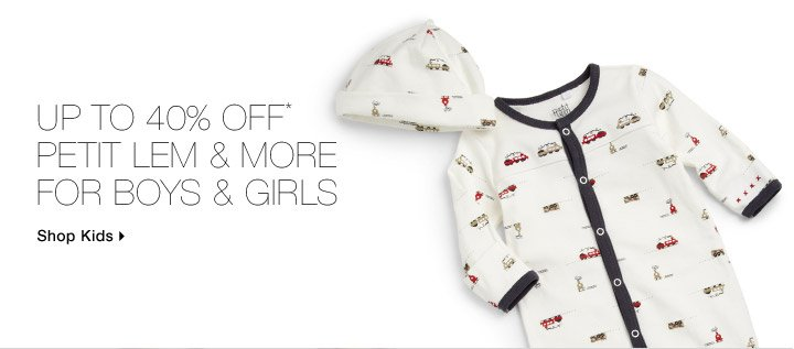 Up To 40% Off* Petit Lem & More For Girls & Boys
