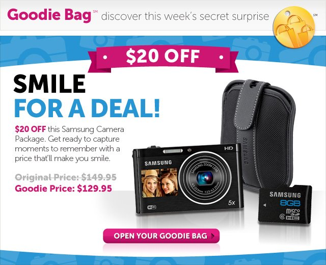 Smile For A Deal! $20 OFF this Samsung Camera Package. Get ready to capture moments to remember with a price tha'll make you smile. - Open Your Goodie Bag