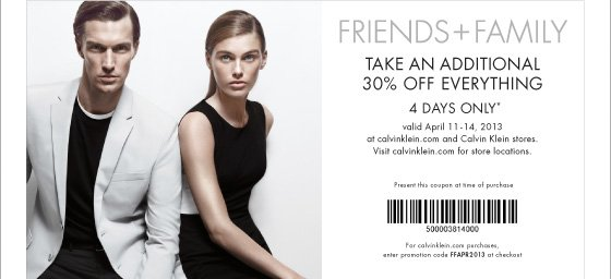 FRIENDS + FAMILY TAKE AN ADDITIONAL 30% OFF EVERYTHING USE PROMO CODE FFAPR2013 AT CHECKOUT* (*PROMOTION ENDS 04.14.13 AT 11:59 PM/PT. NOT VALID ON PREVIOUS PURCHASES. CANNOT BE COMBINED WITH ANY OTHER PROMOTION CODE.)