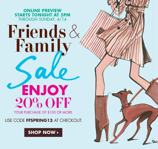 Friends & Family Sale Enjoy 20% Off