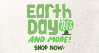 Earth Day Tees And More - Shop Now.