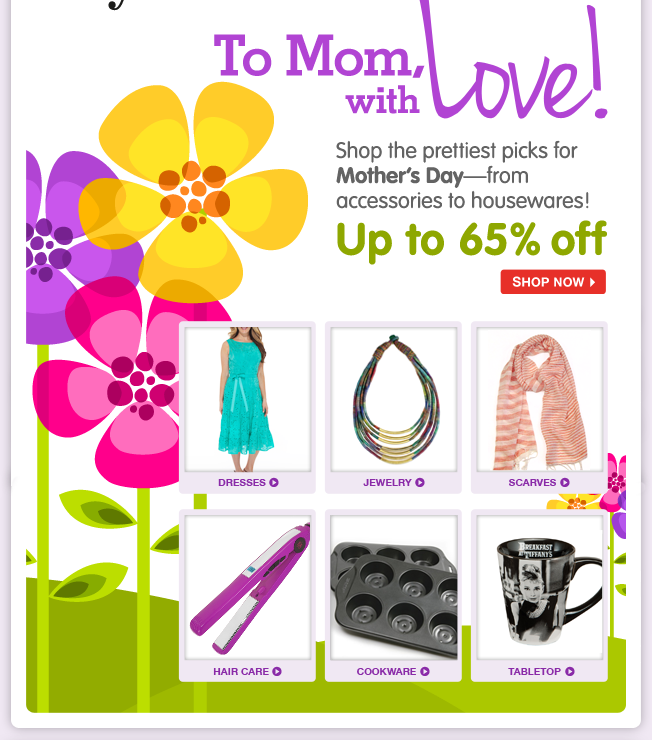 Up to 65% off Mother's Day gifts! Make this holiday the most special one yet with dresses, cookware, decor and more.